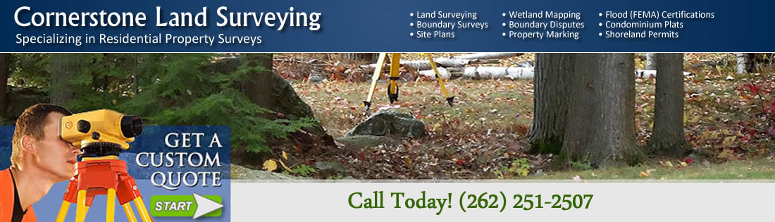 Cornerstone Land Survey –  West Bend, Menomonee Falls, Germantown, Slinger, Richfield Land Survey Company